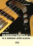 Basszusgitáriskola I. és a zenekari játék alapjai