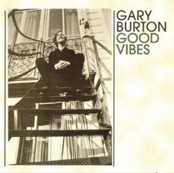 Gary Burton - Good Vibes (CD)