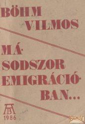 Másodszor emigrációban