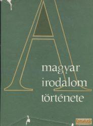 A magyar irodalom története 4