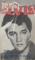 Mi történt, Elvis?