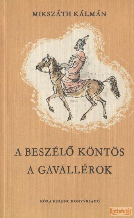 A beszélő köntös / A gavallérok (1974)