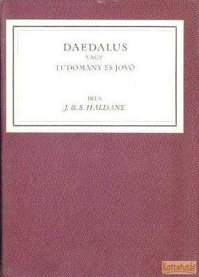 Daedalus vagy Tudomány és jövő