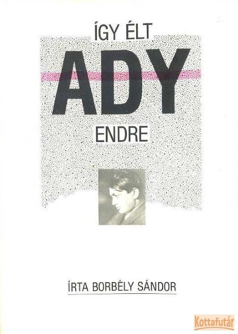 Így élt Ady Endre