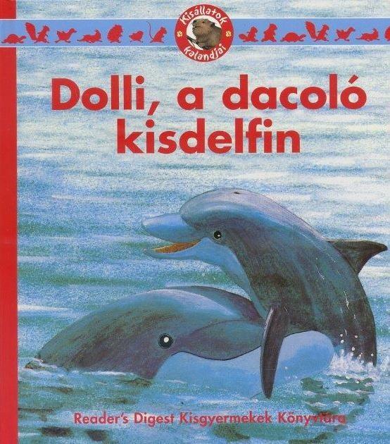Dolli, a dacoló kisdelfin