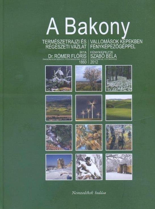 A Bakony (Természetrajzi és régészeti vázlat + Vallomások képekben fényképezőgépel)