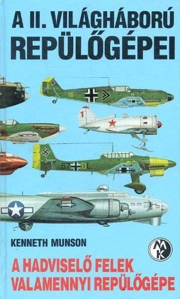 A II. világháború repülőgépei