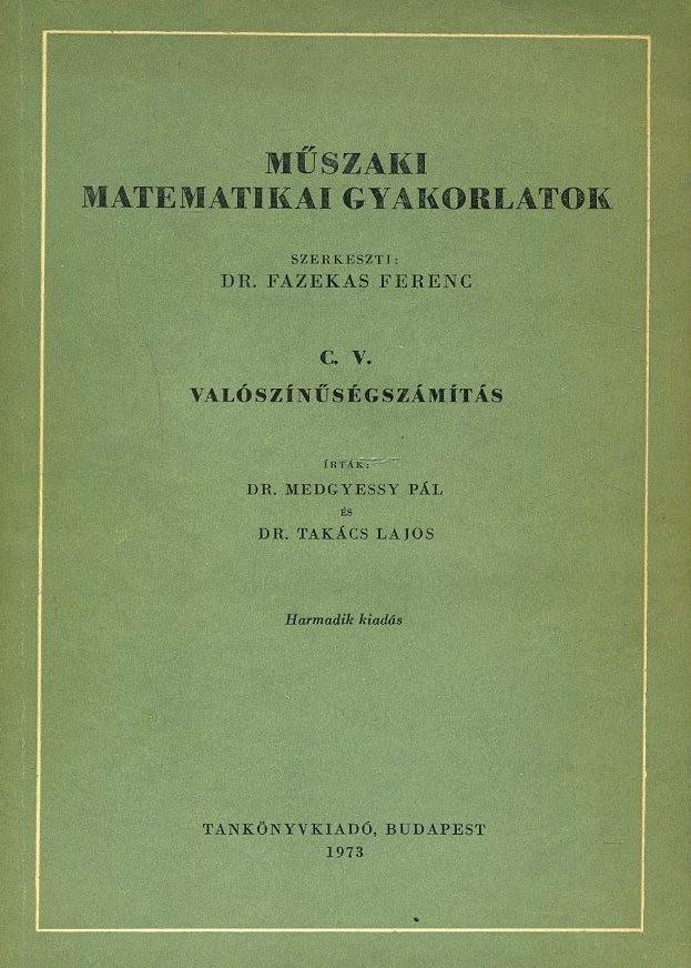 Műszaki matematikai gyakorlatok - Valószínűségszámítás