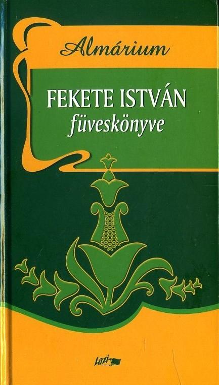 Almárium - Fefete István füveskönyve