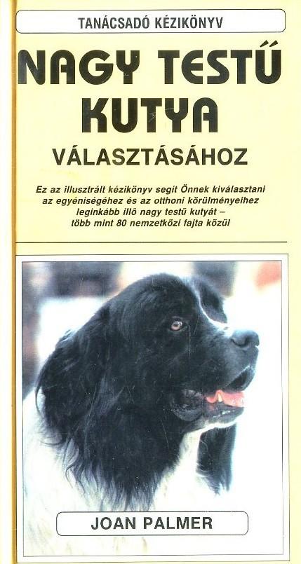 Tanácsadó kézikönyv nagy testű kutya választásához