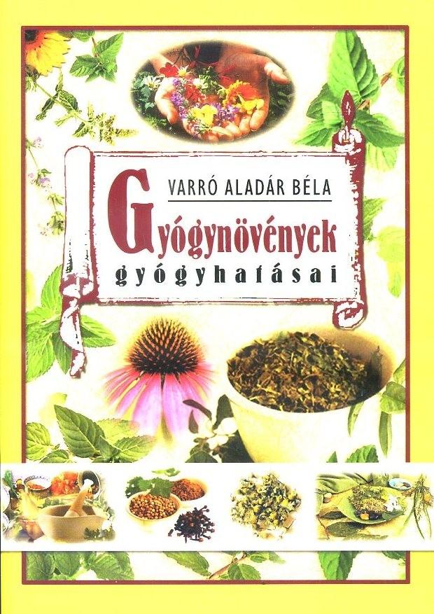 Gyógynövények gyógyhatásai (Varró Aladár B.)