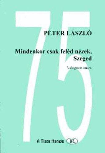 Mindenkor csak feléd nézek, Szeged