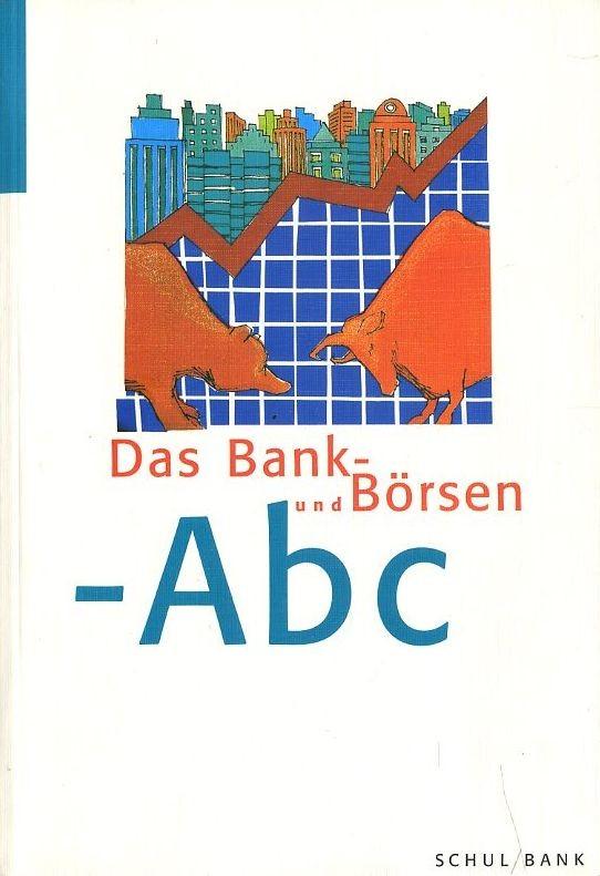 Das Bank- und Börsen-ABC