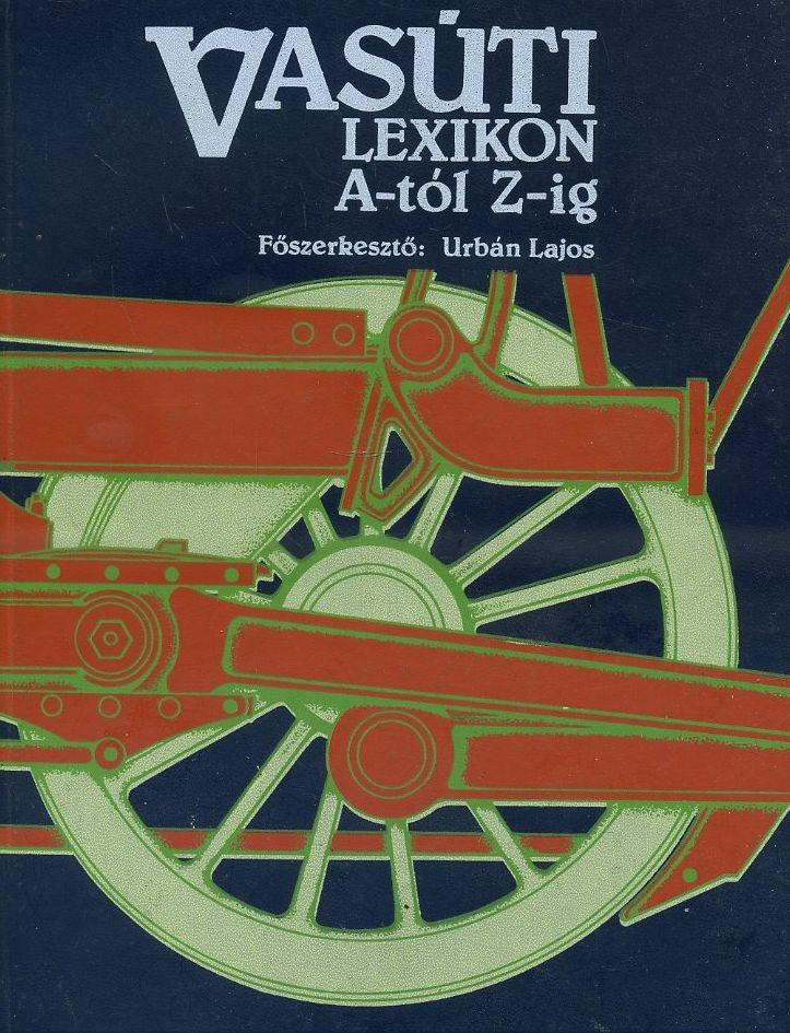 Vasúti lexikon A-tól Z-ig