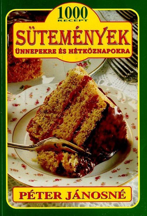 1000 recept - Sütemények ünnepekre és hétköznapokra