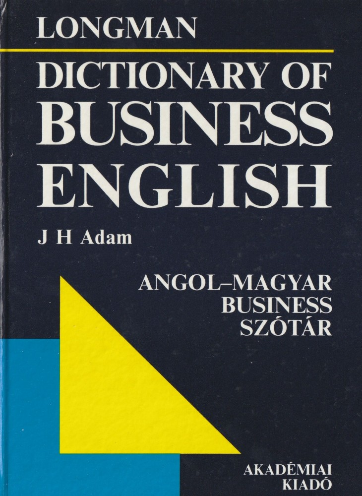 Dictionary of Business English (Angol - magyar business szótár)