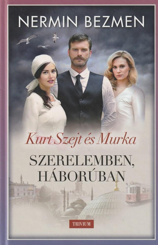 Szerelemben, háborúban - Kurt Szejt és Murka