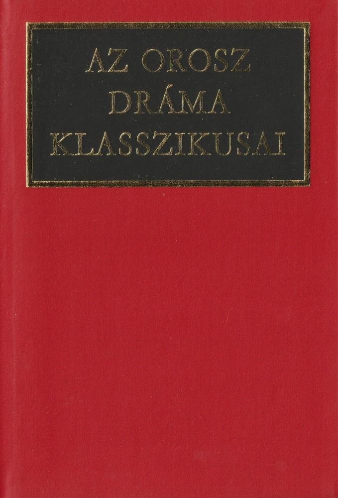 Az orosz dráma klasszikusai I-II.