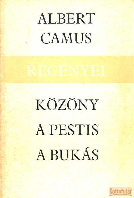 Albert Camus regényei - Közöny - A pestis - A bukás