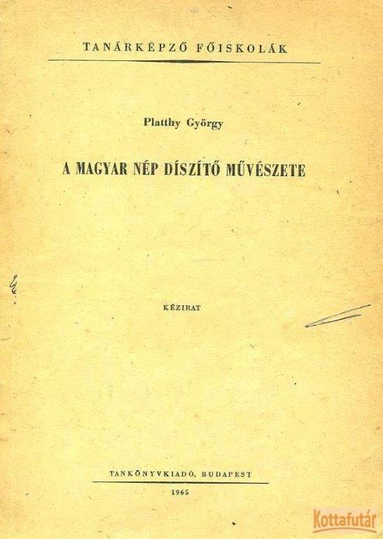 A magyar nép díszít művészete