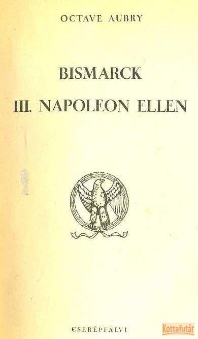 Bismarc III. Napoleon ellen