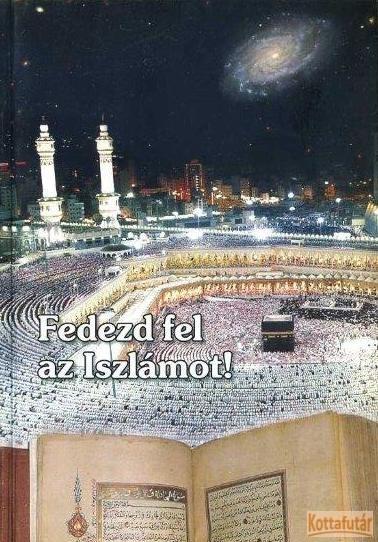 Fedezd fel az Iszlámot!