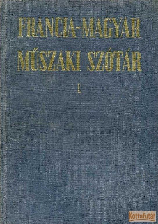 Francia-magyar műszaki szótár I-II.