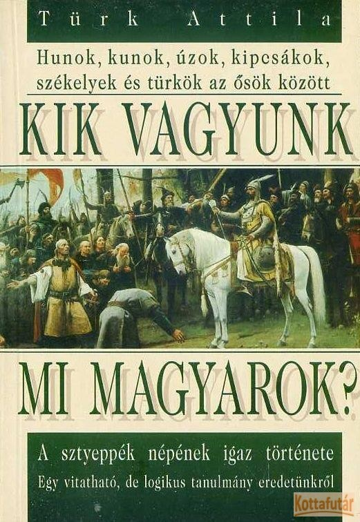 Kik vagyunk mi magyarok?