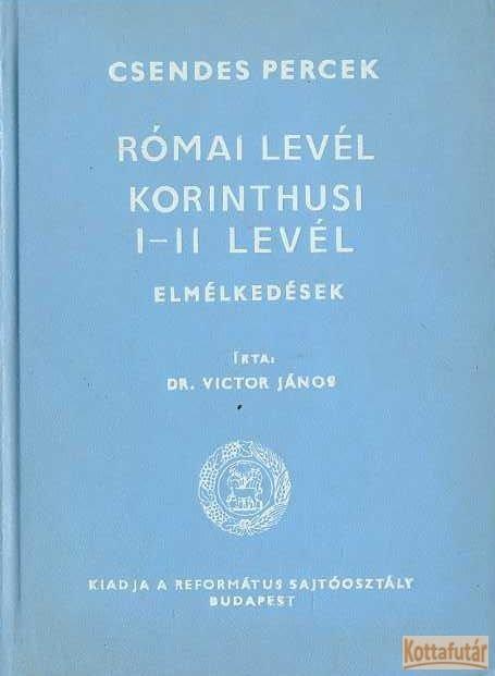 Római levél / Korinthusi I-II. levél elmélkedések