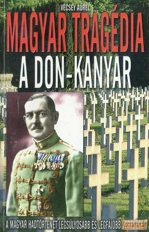 Magyar targédia: a Don-kanyar