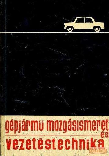 Gépjármű mozgásismeret és vezetéstechnika