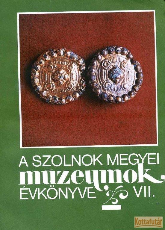 A Szolnok megyei múzeumok évkönyve VII.