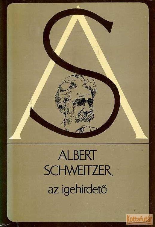 Albert Schweitzer, az igehírdető