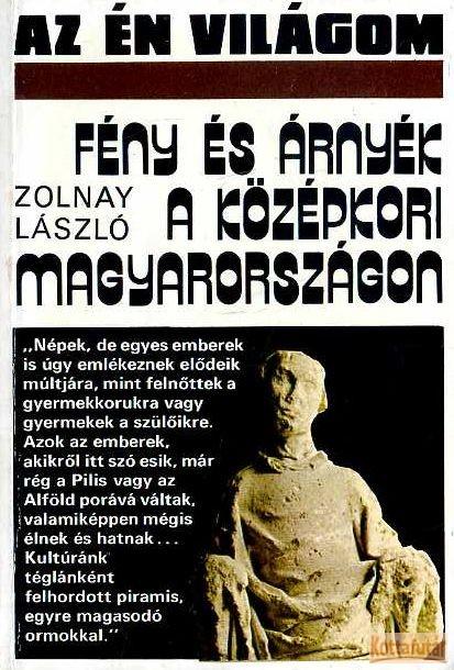 Fény és árnyék a középkori Magyarországon