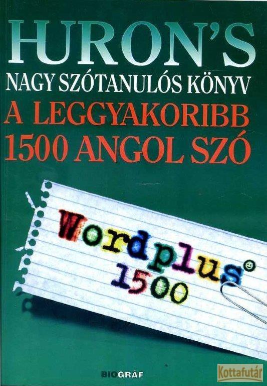 Huron 's nagy szótanulós könyv - A leggyakoribb 1500 angol szó