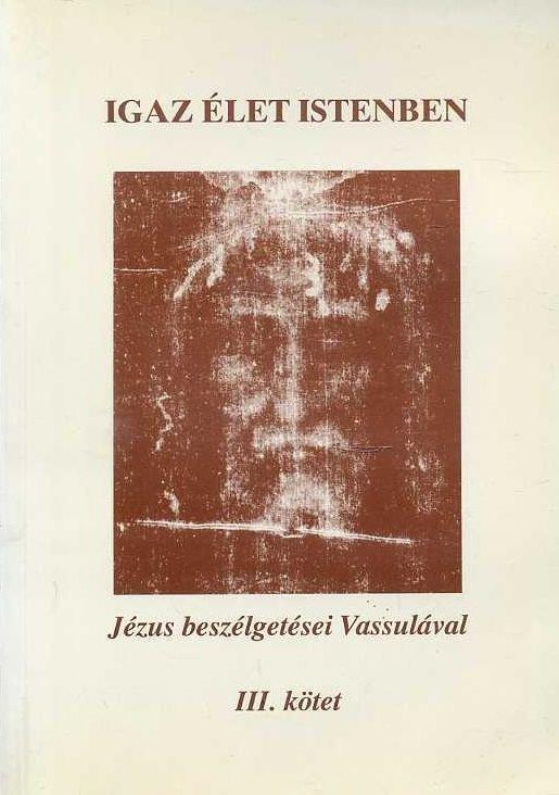 Igaz élet Istenben III.