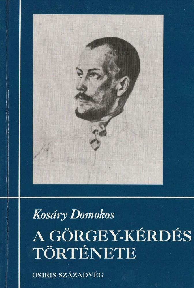 A Görgey-kérdés története 1-2.
