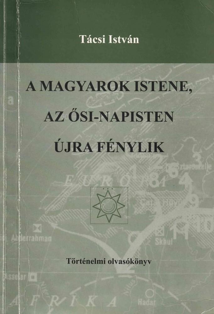 A magyarok istene, az ősi-napisten újra fénylik (dedikált)