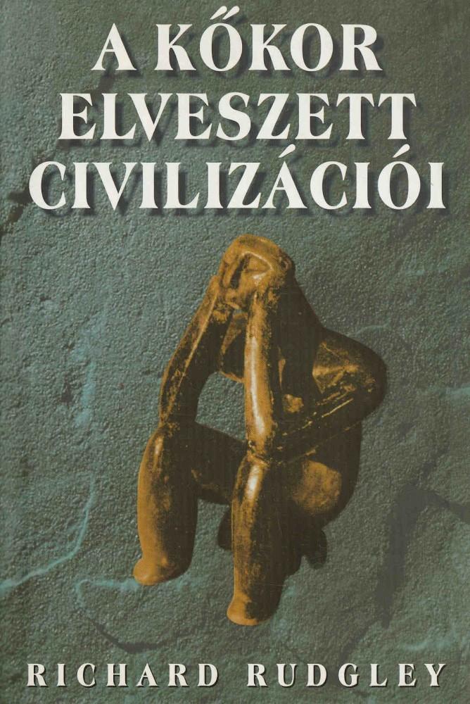 A kőkor elveszett civilizációi