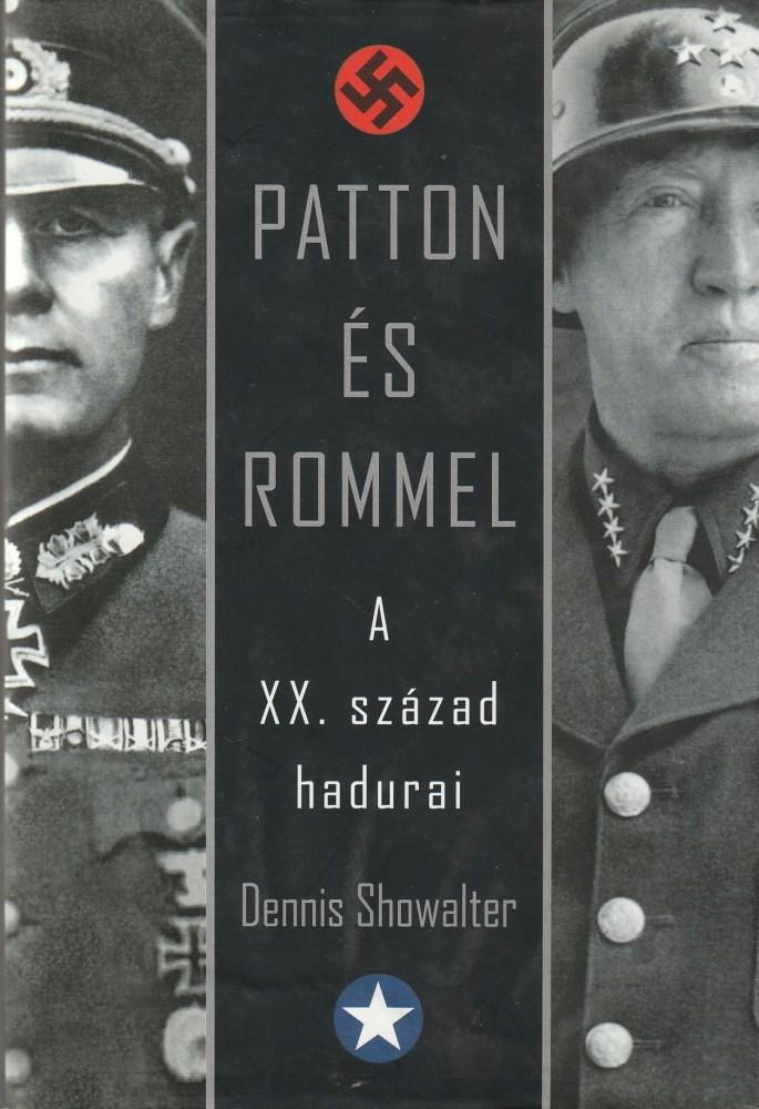 Patton és Rommel - A XX. század hadurai