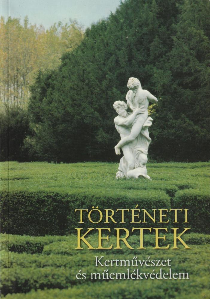 Történeti kertek - Ketművészet és műemlékvédelem