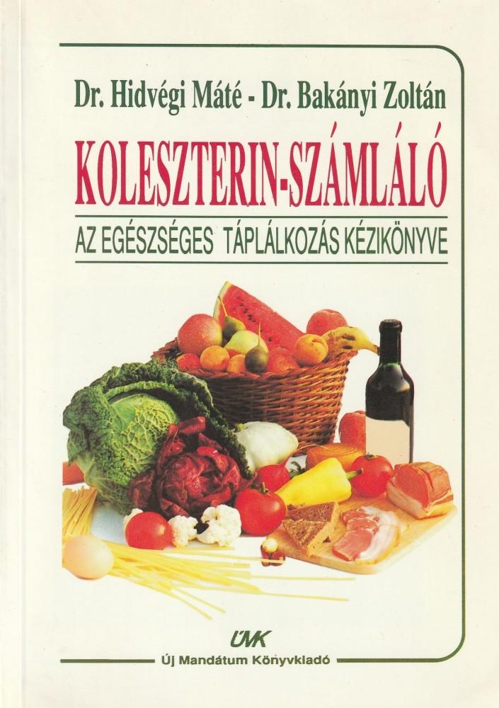 Koleszterin-számláló - Az egészséges táplálkozás kézikönyve