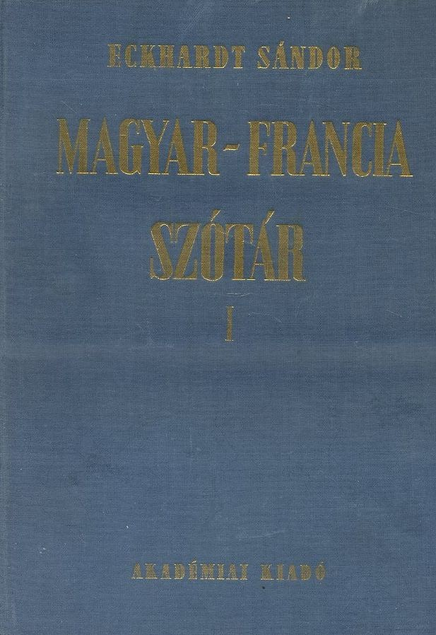 Magyar-francia nagyszótár I-II.
