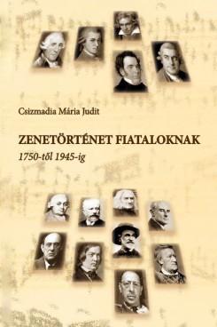 Zenetörténet fiataloknak 1750-től 1945-ig