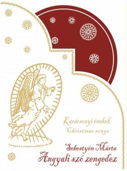 Sebestyén Márta - Angyali szó zengedez (CD-lemez)