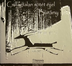 Burány Trió - Csillagtalan sötét éjjel (CD-lemez)