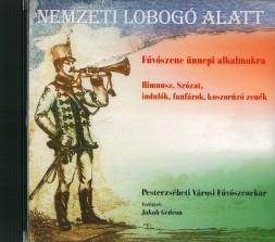 Nemzeti lobogó alatt - Fúvószene ünnepi alkalmakra (CD-lemez)