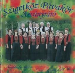 Szigetköz Pávakör Ásványráró - Fújdogál a szél az öreg Dunafelöl (CD-lemez)