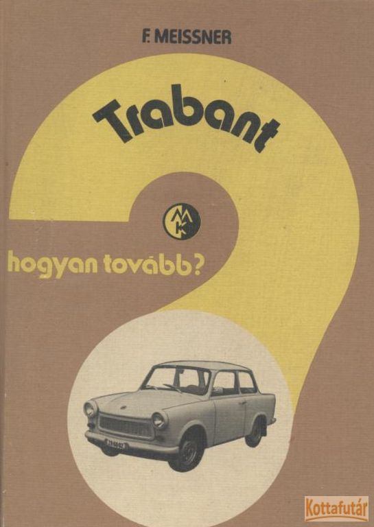 Trabant - Hogyan tovább?