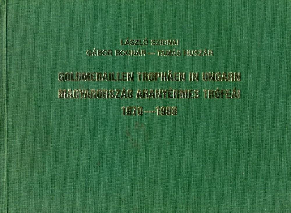 Magyarország aranyérmes trófeái 1970-1988 (dedikált)
